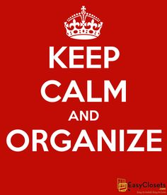 Keep Calm and Organize!
