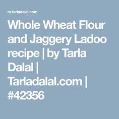 Whole Wheat Flour and Jaggery Ladoo recipe | by Tarla Dalal | Tarladalal.com | #42356