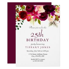 Burgundy Flowers 25th Birthday Party Invitation - invitations custom unique diy personalize occasions