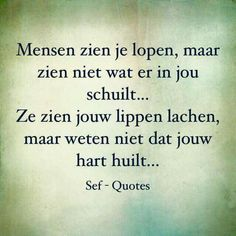 Je kan er van buiten goed uitzien, maar van binnen verscheurd zijn door verdriet en gemis Strong Quotes, True Quotes, Qoutes, Sef Quotes, Dream Word, Dutch Quotes, Some Words, Texts, Inspirational Quotes