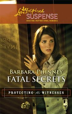 Barbara Phinney - Fatal Secrets / https://www.goodreads.com/book/show/7734385-fatal-secrets?from_search=true&search_version=service