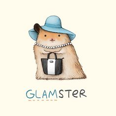 Glamster Poster by Sophie Corrigan - X Punny Puns, Cute Puns, Funny Cute, Animal Puns, Funny Animals, Animal Humor, Hamsters, Rodents, Funny Paintings