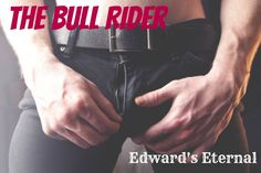 The Bull Rider By Edward's Eternal Banner by Edwards's Eternal