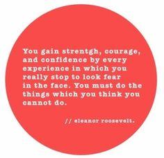 Face your fear always.