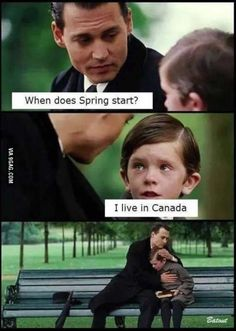 This is how us Canadians feel this time of year