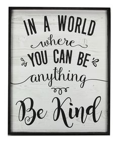 Loving this 'Be Kind' Wood Wall Sign on Cute Signs, Diy Signs, Wall Signs, Painted Signs, Wooden Signs, Playroom Signs, Playroom Ideas, Sign Quotes, Sign Sayings
