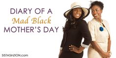 Diary of a Mad Black Mother's Day | Sistas in Zion