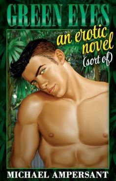 """#wattpad #general-fiction Alpha males, delicate souls, and a killer-psychopath hit it off in an impossible scramble for the last happy ending.  Yes, the GREEN EYES take you on a roller-coaster ride of gay romance (""""When bipolar John meets mesmerizing Alex in the cruising area of Georgia Beach, little does he know about Alex..."""