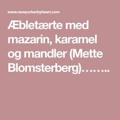 Æbletærte med mazarin, karamel og mandler (Mette Blomsterberg)……..