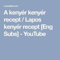 A kenyér kenyér recept / Lapos kenyér recept [Eng Subs] - YouTube