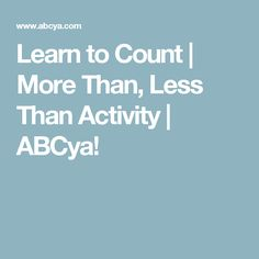 Learn to Count | More Than, Less Than Activity | ABCya!