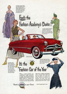 Vintage Cars Have you heard? Ford is the Fashion Car of the Year! Vintage Advertisements, Vintage Ads, Vintage Posters, Vintage Designs, Vintage Items, American Classic Cars, Ford Classic Cars, Auto Retro, Retro Cars
