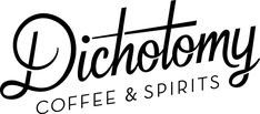 Dichotomy Coffee & Spirits in Waco
