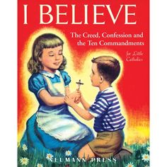 Neumann Press vintage Catholic children's book, explains the Creed, all aspects of confession, and the Ten Commandments. For children pre-school through second grade.
