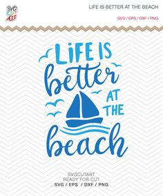 Life Is Better At The Beach DXF SVG EPS Summer, boat, sea waves for Cricut Design, Silhouette studio, Sure Cuts A Lot by SvgCutArt on Etsy