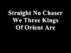 We Three Kings of Orient Are - Straight No Chaser