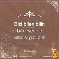 """Bizi Bilen Bilir... Mevlâna Celâleddin-i Rûmî Hazretlerinin """"Bizi Bilen Bilir"""" başlıklı hikmetli sözü ve görselleri... - Resimli Mevlâna Sözleri"""