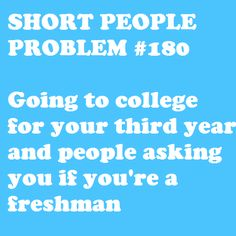 or being asked if you are on a high school tour...