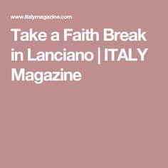 Take a Faith Break in Lanciano | ITALY Magazine