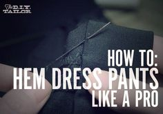 The DIY Tailor: How to Hem Dress Pants Like a Pro this is a -really- good step-by-step tutorial with photos. - Men Dress Pants - Ideas of Men Dress Pants Sewing Hems, Sewing Pants, Sewing Clothes, Sewing Tutorials, Sewing Projects, Sewing Patterns, Paper Patterns, Sewing Stitches, Diy Projects
