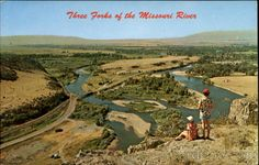 Three Forks Of The Missouri River. This is where my father's family homesteaded. They sold the headwaters to the state in the 60's and it is now a state park. I lived there for several years as well.
