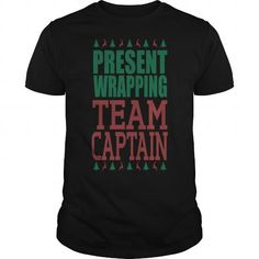 Present Wrapping Team Captain Christmas #jobs #tshirts #WRAPPING #gift #ideas #Popular #Everything #Videos #Shop #Animals #pets #Architecture #Art #Cars #motorcycles #Celebrities #DIY #crafts #Design #Education #Entertainment #Food #drink #Gardening #Geek #Hair #beauty #Health #fitness #History #Holidays #events #Home decor #Humor #Illustrations #posters #Kids #parenting #Men #Outdoors #Photography #Products #Quotes #Science #nature #Sports #Tattoos #Technology #Travel #Weddings #Women