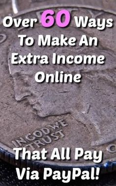 Here's over 60 ways you can make an extra income online and they all pay via…