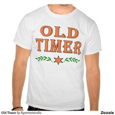 Old Timer T Shirts