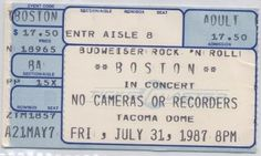 Boston at the Tacoma Dome, 31 Jul 1987.  Boston was perhaps the most boring band (whose music I liked) that I've seen in concert. (ticket)