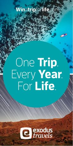 Enter to win one trip a year for the rest of your life with Exodus Travels. No purchase necessary.