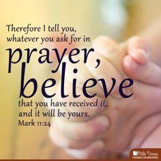 Mark 11:24 #believe #scripture #prayer
