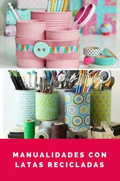Manualidades con latas recicladas. Ideas DIY con latas de conserva. Decoración Low Cost. #reciclaje #diy #estiloydeco #manualidades #lowcost