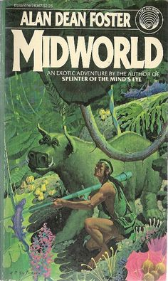 Midworld by Alan Dean Foster, cover by H. Pulp Fiction Book, Science Fiction Books, Fiction Novels, Fantasy Book Covers, Fantasy Books, Classic Sci Fi Books, Sci Fi Novels, Cool Books, Sci Fi Fantasy