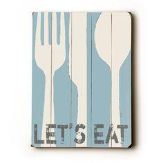 Lets Eat - light blue 9 x 12 wooden art sign. $24,00, via Etsy.