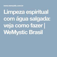 Limpeza espiritual com água salgada: veja como fazer | WeMystic Brasil