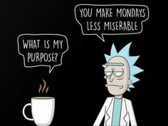 Rick and Morty x What is my Purpose? - Rick and Morty - Lenora Rick And Morty Quotes, Rick And Morty Poster, Ricky Y Morty, Rick And Morty Stickers, Rick And Morty Characters, Rick E, Funny Phone Wallpaper, Graffiti Lettering, Monday Motivation
