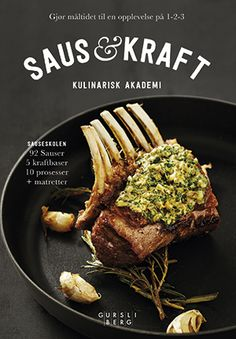 SAUS & KRAFT By Kulinarisk Akademi, Photo by Paul Paiewonsky, Designed by Kristine Lillevik and published by Gursli Berg Publishing Main Dishes, Steak, Beef, Food, Pai, Main Course Dishes, Meat, Entrees, Meals