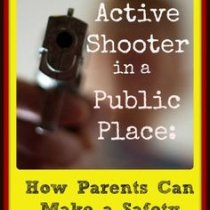When There's an Active Shooter in a Public Place: How Parents Can Make a Safety Plan With Kids |