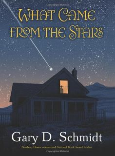 What Came from the Stars by Gary D. Schmidt RL 5.5 ARPTS 9