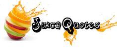 Juicy Quotes – Quotes, Jokes & Videos
