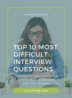 Top 10 Most Difficult Interview Questions | interview prep, job interview tips, interview prep, interview preparation, interview answers, professional interview advice #interview #interviewtips #career #careeradvice #careerhelp #jobsearch