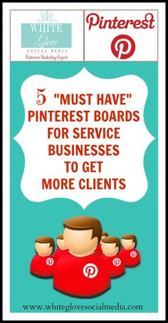 "5 ""Must Have"" #Pinterest Boards For Service #Businesses To Get More Clients ✭Pinterest Consultant Vancouver✭"