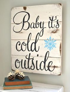 """Baby it's cold outside"" Wood Sign {customizable}"
