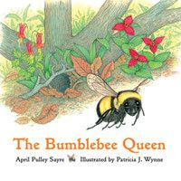 By: April Pulley Sayre / Illustrated by: Patricia J. Wynne 250 Species of Bumblebees in the World Award-winning author April Pulley Sayre introduces young readers to the bumblebee queen in simple, cap