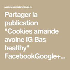 """Partager la publication """"Cookies amande avoine IG Bas healthy"""" FacebookGoogle+PinterestEmail PETITS COOKIES AMANDE IG BAS HEALTHY Voici une petite recette de cookies amande IG Basbien sûr. Vous pouvez les manger pour un petit dessert avec le café ou un petit en-cas avant votre séance de sport ou après. Vous pouvez également les prendre pour le … … Lire la suite →"""