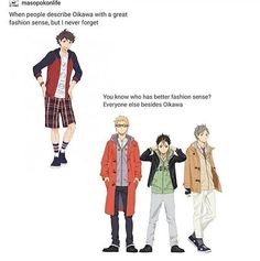 I don't think he is unfashionable, but The others look better