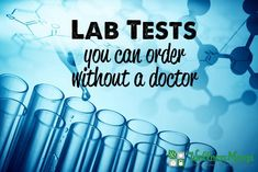 These lab tests can be ordered without a doctor and can help you identify thyroid problems, pregnancy complications and health problems.