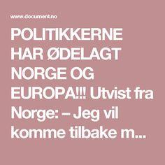POLITIKKERNE HAR ØDELAGT NORGE OG EUROPA!!!  Utvist fra Norge: – Jeg vil komme tilbake med en kalasjnikov for å skyte mennesker. For Allah – Document