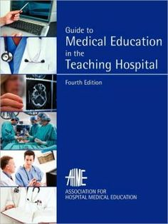 Guide to Medical Education in the Teaching Hospital