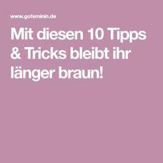 Mit diesen 10 Tipps & Tricks bleibt ihr länger braun!